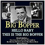 Big Bopper Hello Baby This Is The Big Bopper