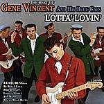 Gene Vincent & His Blue Caps Lotta' Lovin' Best Of Gene Vincent And His Blue Caps