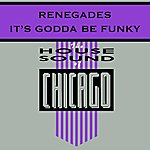 The Renegades It's Godda Be Funky