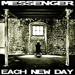 The Messenger Each New Day