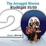Arrogant Worms Hindsight 20/20