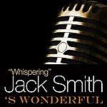 Whispering Jack Smith 's Wonderful