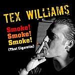 Tex Williams Smoke! Smoke! Smoke! (That Cigarette)