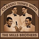 The Mills Brothers Classic Tunes With The Mills Brothers