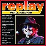 Merle Haggard Replay: Merle Haggard