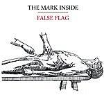 The Mark Inside False Flag