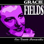 Gracie Fields Our Gracie Favourites