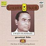 Dwijen Mukherjee Golden Hour - Dwijen Mukherjeegreatest Hits