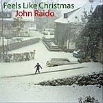 John Raido Feels Like Christmas