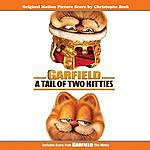Christophe Beck Garfield- A Tail Of Two Kitties (Original Motion Picture Score By Christophe Beck)