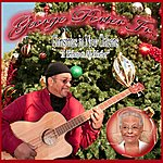 """George Porter, Jr. Christmas In New Orleans \""""A Tribute To My Mother"""""""