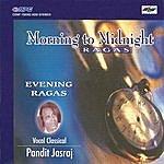 Pandit Jasraj Morning To Midnight-Ragas-Pt.Jasraj