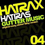 Hatiras Gutter Music