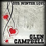 Glen Campbell Our Winter Love