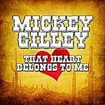 Mickey Gilley That Heart Belongs To Me