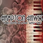 Hampton Hawes This Guys In Love With You