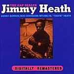 Jimmy Heath The Gap Sealer & Love And Understanding