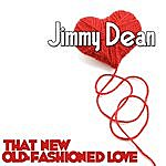 Jimmy Dean That New Old-Fashioned Love