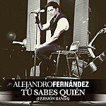Alejandro Fernandez Tú Sabes Quien (Versión Banda)