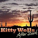 Kitty Wells After Dark