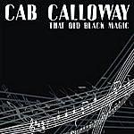 Cab Calloway That Old Black Magic