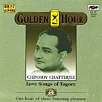 Chinmoy Chatterjee G.H. Tagore Love Song-Chinmoy Chatterjee