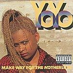 Yo-Yo Make Way For The Motherlode