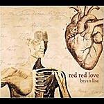 Bryan Lisa Red Red Love