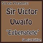 Sir Victor Uwaifo 51 Lex Presents Egbenatete