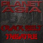 Planet Asia Crack Belt Theatre