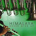 The Himalaya Band Never Give Up