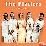 The Platters Only You...