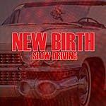 New Birth Slow Driving