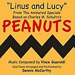 """Dennis McCarthy """"Linus And Lucy"""" - From The Animated Specials Based On Charles Schulz's """"Peanuts"""" (Vince Guaraldi) - Single"""