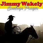 Jimmy Wakely Cowboys Prayer