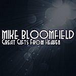 Michael Bloomfield Great Gifts From Heaven