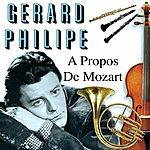Gerard Philippe Gerard Philippe A Propos De Mozart