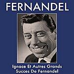 Fernandel Ignace Et Autres Grands Succès De Fernandel