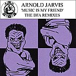 Arnold Jarvis Music Is My Friend (Remixes)