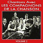 Les Compagnons De La Chanson Chantons Avec Les Compagnons De La Chanson Vol 2