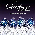 Gene Autry Gene Autry : Greatest Christmas Hit´s (Christmas With Your Stars, Vol. 04)