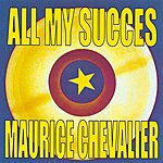 Maurice Chevalier All My Succes