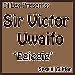 Sir Victor Uwaifo 51 Lex Presents Egiegie