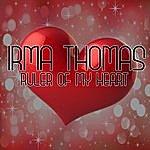 Irma Thomas Ruler Of My Heart