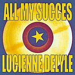 Lucienne Delyle All My Succes