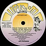 Father MC Treat Them Like They Want To Be Treated (Remixes)