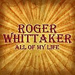 Roger Whittaker All Of My Life