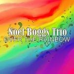 Noel Boggs Over The Rainbow