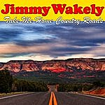 Jimmy Wakely Take Me Home Country Roads