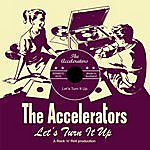 The Accelerators Let's Turn It Up